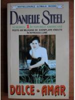 Anticariat: Danielle Steel - Dulce-amar