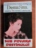 Danielle Steel - Sub povara destinului