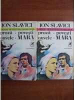 Anticariat: Ioan Slavici - Proza, povesti, nuvele, Mara (2 volume)
