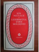 Ion Neculce - Letopisetul Tarii Moldovei
