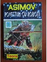 Isaac Asimov - Povestiri cu roboti