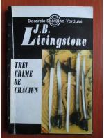 J. B. Livingstone - Trei crime de Craciun