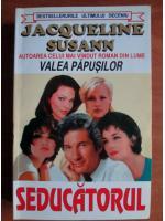 Anticariat: Jacqueline Susann - Seducatorul
