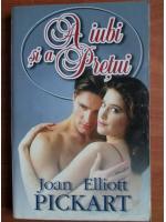 Anticariat: Joan Elliot Pickart - A iubi si a pretui