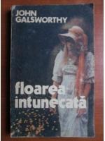 Anticariat: John Galsworthy - Floarea intunecata