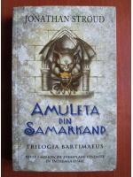 Jonathan Stroud - Amuleta din Samarkand