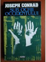 Anticariat: Joseph Conrad - Sub ochii occidentului