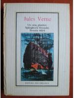 Anticariat: Jules Verne - Un oras plutitor. Spargatorii blocadei. Invazia marii (Nr. 35)