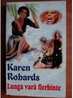 Karen Robards - Lunga vara fierbinte