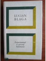 Anticariat: Lucian Blaga - Experimentul si spiritul matematic