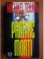 Anticariat: Michael Tolkin - Printre morti