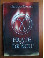 Anticariat: Nicolae Rotaru - Frate cu dracu`