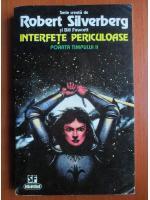 Robert Silverberg - Interfete periculoase