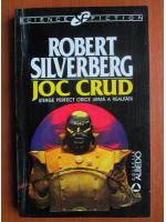 Robert Silverberg - Joc crud