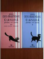 Rodica Ojog Brasoveanu - Cianura pentru un suras (2 volume)