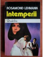 Anticariat: Rosamond Lehmann - Intemperii