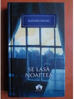 Rudyard Kipling - Se lasa noaptea