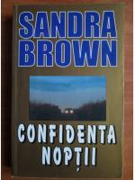 Sandra Brown - Confidenta noptii