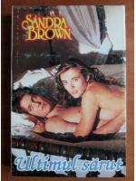 Sandra Brown - Ultimul sarut