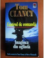 Anticariat: Tom Clancy - Centrul de comanda. Imaginea din oglinda
