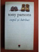 Tony Parsons - Copil si barbat