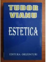 Anticariat: Tudor Vianu - Estetica