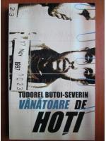 Tudorel Butoi Severin - Vanatoare de hoti