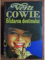 Vera Cowie - Sfidarea destinului