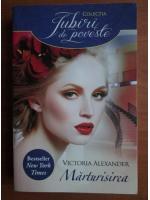 Victoria Alexander - Marturisirea