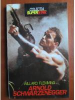 Willard Flemming - Arnold Schwarzenegger