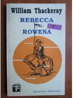 William Thackeray - Rebecca si Rowena