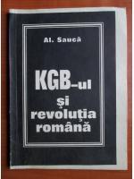 Anticariat: Al. Sauca - KGB-ul si revolutia romana
