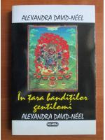 Anticariat: Alexandra David-Neel - In tara banditilor gentilomi
