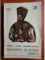 Anticariat: Cornel I. Scafes - Grigore al IV-lea Ghica