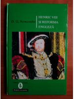 Anticariat: D. G. Newcombe - Henric VIII si reforma engleza