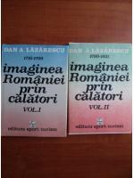 Anticariat: Dan A. Lazarescu - Imaginea Romaniei prin calatori (2 volume)