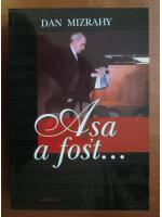 Anticariat: Dan Mizrahy - Asa a fost...
