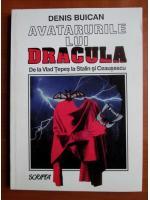 Anticariat: Denis Buican - Avatarurile lui Dracula. De la Vlad Tepes la Stalin si Ceausescu
