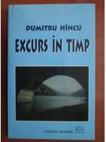 Dumitru Hincu - Excurs in timp