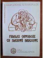 Anticariat: Epifanie Teodoropulos - Familiei ortodoxe cu smerita dragosta