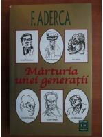 F. Aderca - Marturia unei generatii