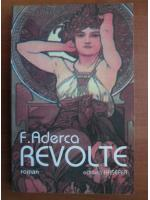 F. Aderca - Revolte (roman)