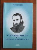 Florica Lecu - Convorbiri astrale cu Sfantul Arsenie Boca