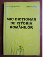 Anticariat: Georgeta Smeu - Mic dictionar de istoria romanilor