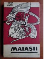 Anticariat: Horia Matei - Maiasii