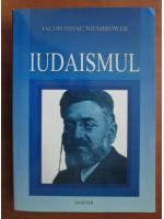 Anticariat: Iacob Ithac Niemirower - Iudaismul. Studii, eseuri, omiletica si retorica