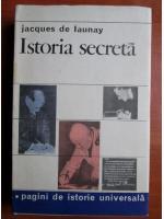 Anticariat: Jacques de Launay - Istoria secreta
