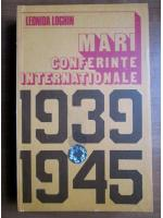 Anticariat: Leonida Loghin - Mari conferinte internationale 1939-1945
