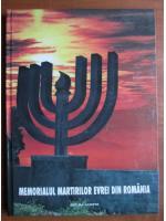 Anticariat: Lya Benjamin - Memorialul martirilor evrei din Romania