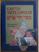 Anticariat: Menachem Hacohen - Cartea vietii omului